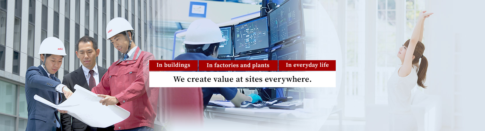 We create value at sites everywhere.