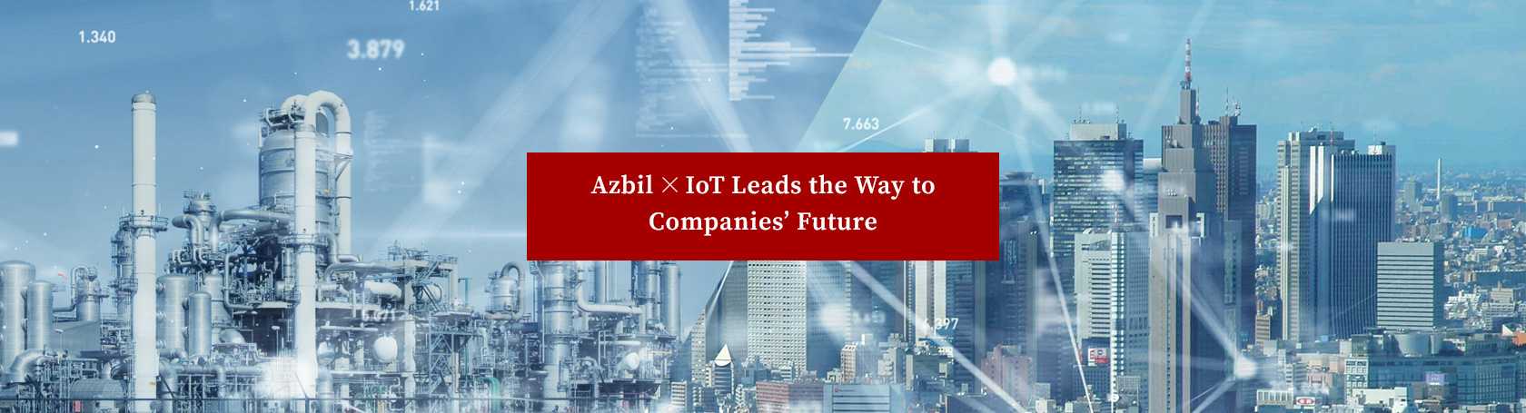 Azbil × IoT Leads the Way to Companies' Future